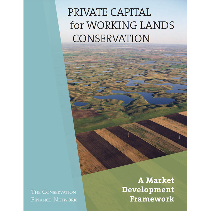 Private Capital for Working Lands Conservation: A Market Development Framework